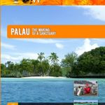 Travel Wild – Palau: The Making of a Sanctuary