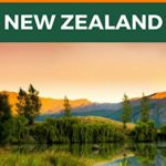 New Zealand Travel Guide: 101 Coolest Things to Do in New Zealand (Auckland, Wellington, Canterbury, Christchurch, Queenstown, Travel to New Zealand, Budget Travel New Zealand, )
