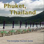 A Paradise On Earth – The complete TRAVEL GUIDE to Phuket, Thailand