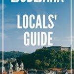 Ljubljana 25 Secrets – The Locals Travel Guide  For Your Trip to Ljubljana (Slovenia) 2017: Skip the tourist traps and explore like a local : Where to Go, Eat & Party in Ljubljana